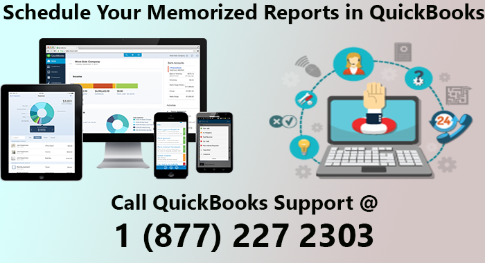 Schedule Your Memorized Reports in QuickBooks, Call on QuickBooks Support Number 1 (877) 227 2303