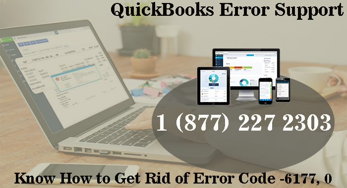 Call QuickBooks Error Support and Know How to Get Rid of Error Code -6177, 0 in QuickBooks