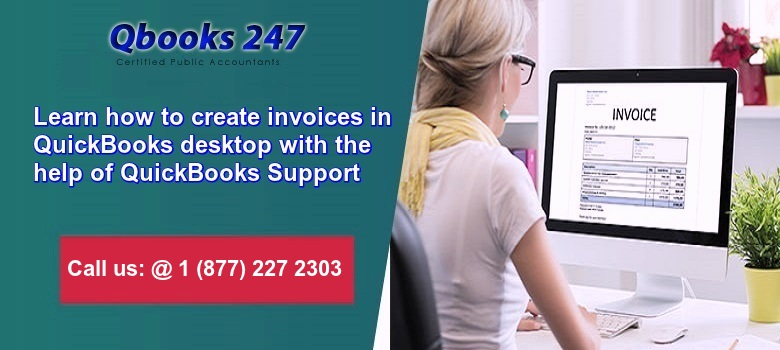 Learn How to Create Invoices in QuickBooks desktop with the help of QuickBooks Support