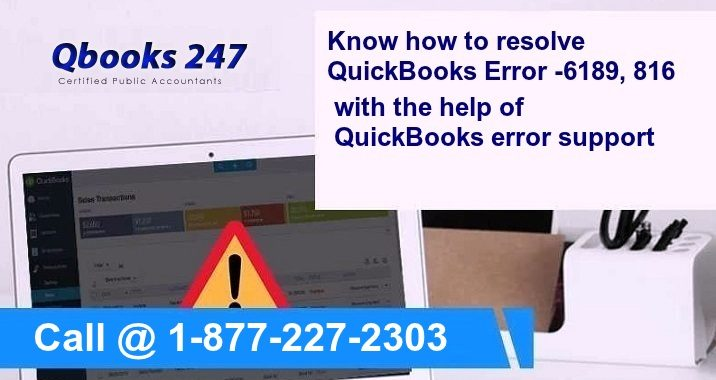Know how to resolve QuickBooks Error -6189, 816 with the help of QuickBooks error support