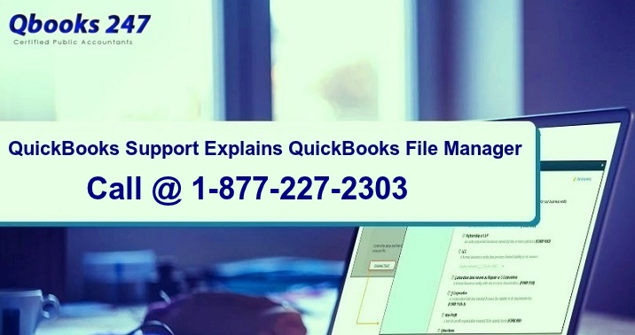 QuickBooks Support Explains QuickBooks File Manager
