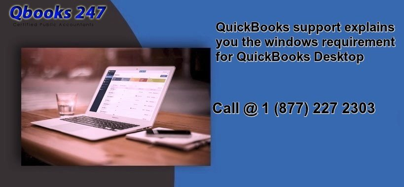 QuickBooks Support explains you the Windows requirement for QuickBooks Desktop