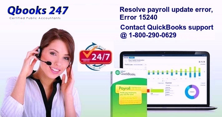 Contact QuickBooks Support @ 1-800-290-0629 to Resolve Payroll Update Error, Error 15240